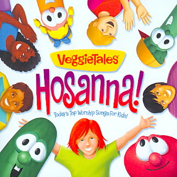 HOSANNA TODAY'S TOP WORSHIP SONGS FOR BY VEGGIE TALES (CD)